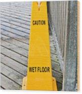 Wet Floor Warning Wood Print