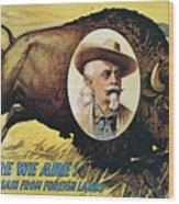 W.f.cody Poster, 1908 Wood Print