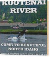Whales Of The Kootenai River Wood Print