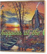 What Happens At The Cabin Wood Print