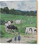 When The Cows Come Home, It's Milking Time Wood Print