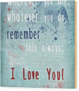 Wherever You Are Wood Print