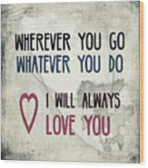 Wherever You Go Wood Print