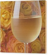 White Wine And Yellow Roses Wood Print
