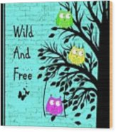 Wild And Free Wood Print