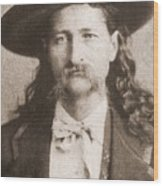 Wild Bill Hickok Was A Celebrated Wood Print