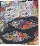 Wild Spirit Wood Print