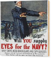 Will You Supply Eyes For The Navy Wood Print by War Is Hell Store