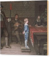 William Frederick Yeames - And When Did You Last See Your Father 1878 Wood Print