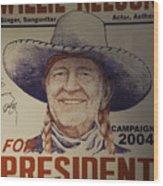 Willie For President Wood Print