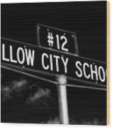 Willow City School Sign Wood Print