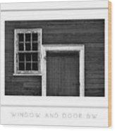 Window And Door Bw Poster Wood Print