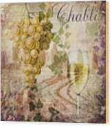 Wine Country Chablis Wood Print