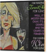 Wine For Lunch Poster Wood Print