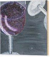 Wine From The Vine To The Glass Wood Print by Leslye Miller
