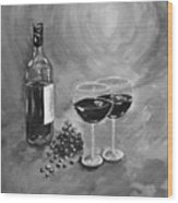 Wine On My Canvas - Black And White - Wine For Two Wood Print