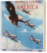 Wings Over America - Air Corps U.s. Army Wood Print