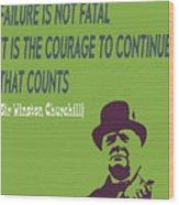 Winston Churchill Motivation Quote Wood Print