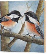 Winter Chickadees Wood Print