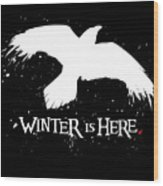 Winter Is Here - Large Raven Wood Print