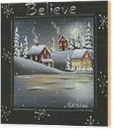 Winter Wonderland - Believe Wood Print
