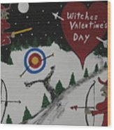 Witches Valentine's Day Wood Print
