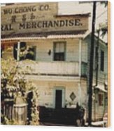 Wo Chong General Store Courtland Ca Wood Print