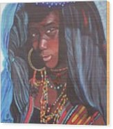 Virtuous Wodaabe Girl          From The Attitude Girls  Wood Print