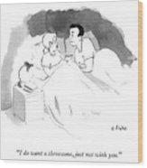 Woman Tells Husband She Wants A Threesome Without Him. Wood Print
