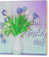 Wonderful Day Wood Print