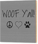 Woof Yall Wood Print
