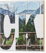 Word Art...the Rockies Wood Print