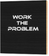 Work The Problem The Martian Tee Wood Print