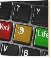 Work Life Balance Wood Print