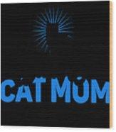 Worlds Best Cat Mom Wood Print