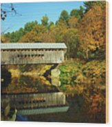 Worrall's Bridge Vermont - New England Fall Landscape Covered Bridge Wood Print