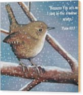 Wren In Snow With Bible Verse Wood Print