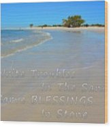 Write Troubles In The Sand Carve Blessings In Stone Wood Print