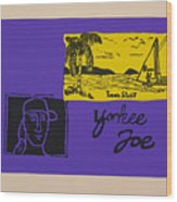 Yankee Joe Wood Print