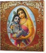 Yashoda And  Krishna 3 Wood Print