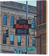 Ye Olde Durty Bird Wood Print