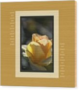 Yellow Rose Bud Dreams With Design Wood Print