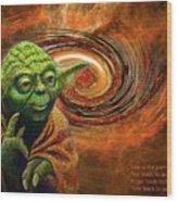 Yoda-no Fear Wood Print