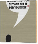 You Want Some Respect - Mad Men Poster Don Draper Quote Wood Print