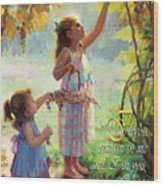 You Will Bear Much Fruit Wood Print