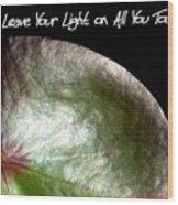 Your Light Wood Print