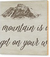Your Mountain Is Waiting Wood Print