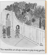 Your Munchkins Are Always Welcome To Play In My Garden Wood Print
