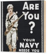 Your Navy Needs You This Minute Wood Print by War Is Hell Store