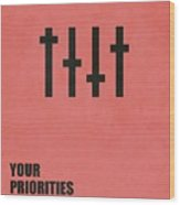Your Priorities Are Your Character Corporate Startup Quotes Poster Wood Print